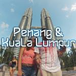 Kuala Lumpur & Penang Travel Video